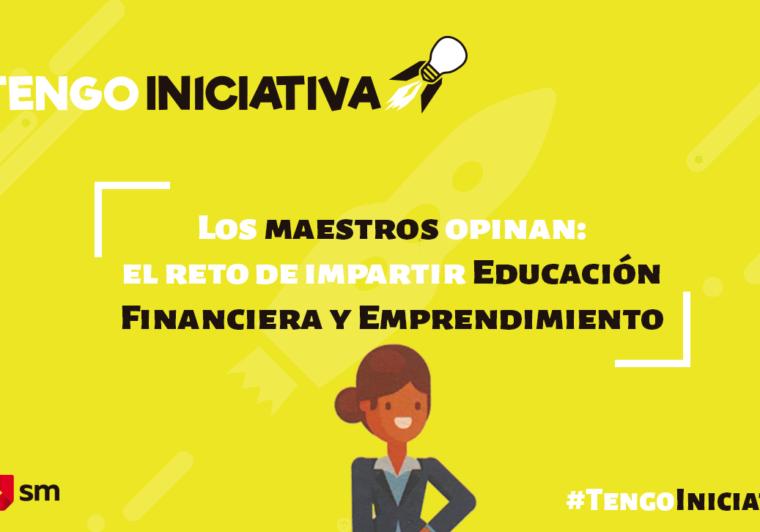 El reto de impartir Educación Financiera y Emprendimiento