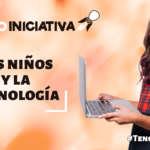 La tecnología a favor de las ideas y el espíritu emprendedor de los niños