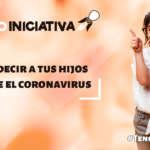 Qué decir a los niños sobre el coronavirus: 5 consejos
